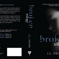 BROKEN TRILOGY by J.L. Drake